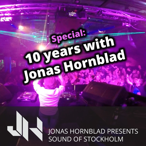 Sound Of Stockholm, June 2017 - 10 Years with Jonas Hornblad