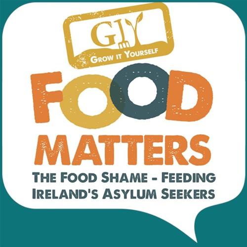The Food Shame - Feeding Ireland's Asylum Seekers