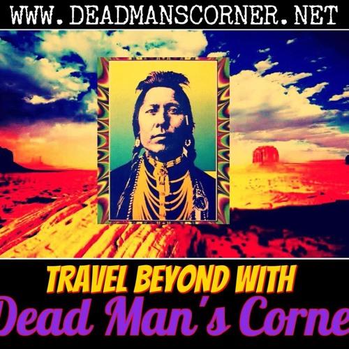 "DEAD MAN'S CORNER ""I Feel A Phoenix Coming On"""