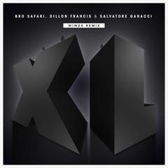 Bro Safari, Dillon Francis & Salvatore Ganacci - XL (Wiwek Remix)