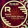 Rhemi Ft Anna - Marie Johnson - Live Life Free (Preview)