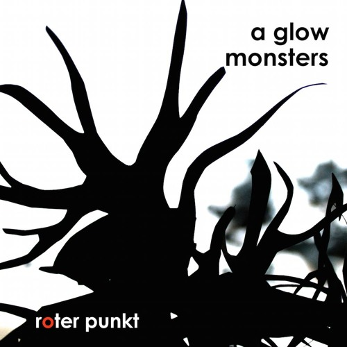 a glow - monsters EP - roter punkt 006