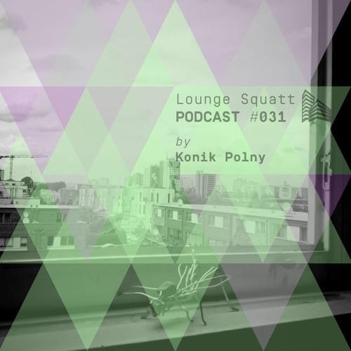 Lounge Squatt Podcast #031 • Konik Polny