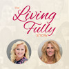 Episode 024: Tap Into Your Spirituality to Live Fully