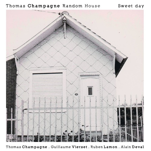 SOME TRACKS OF ... Thomas Champagne Random House /// Sweet Day
