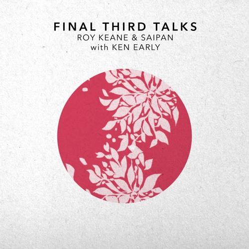 Final Third Talks: Roy Keane & Saipan w/Ken Early