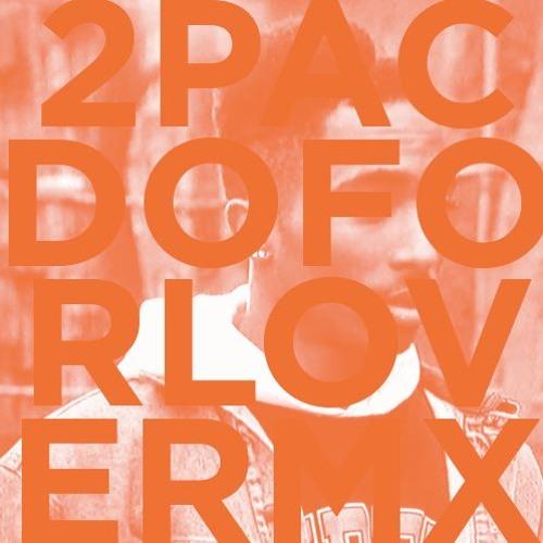 2P▲c - Do For Love (Toni Shift Remix)