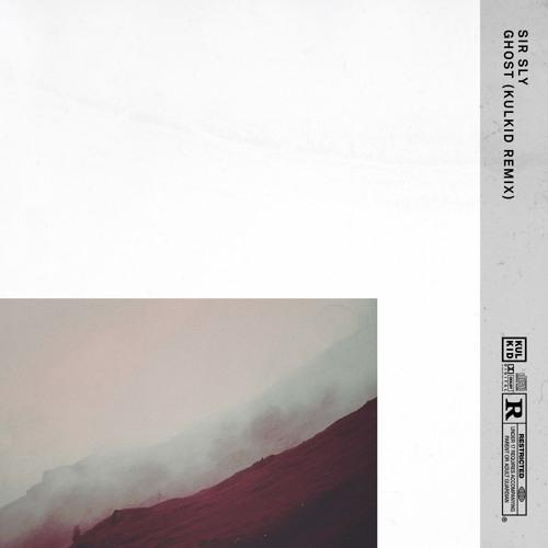 Sir Sly - Ghost (Kulkid Remix)