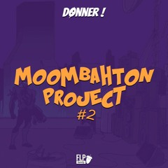 [FREE] Moombahton Project #2 by Donner