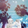 sumgirlx x YLY - Summer Vibes (shud Remix)