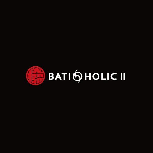 BATI-HOLIC Ⅱ