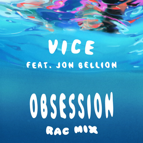 Vice - Obsession feat. Jon Bellion (RAC Mix)