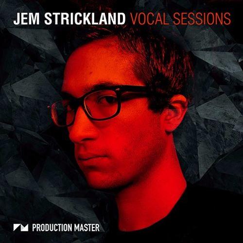 Production Master - Jem Strickland Vocal Sessions | Vocal Samples