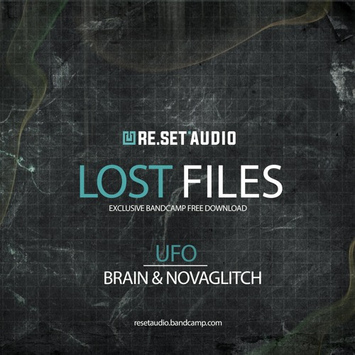 Brain & Novaglitch - UFO (FREE DOWNLOAD) by RE SET AUDIO