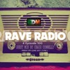 Rave Radio Episode 100 With Craig Connelly
