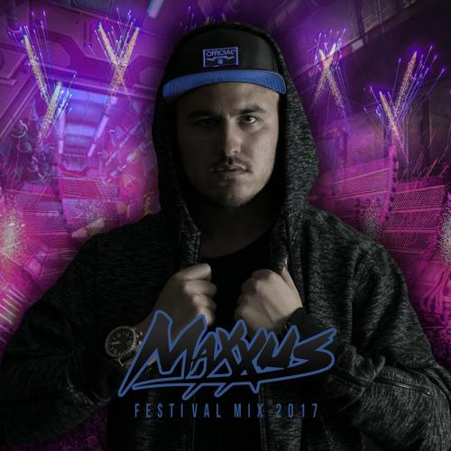 Maxxus - Festival Mix 2017