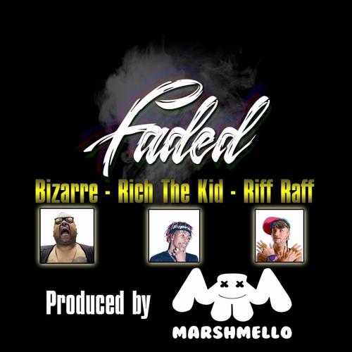 """Bizarre """"Faded"""" Ft. Rich The Kid & Riff Raff"""