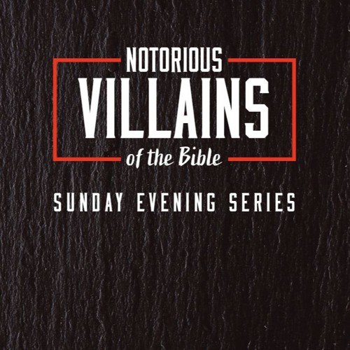 Notorious Villains of the Bible