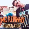 MC Kevinho - Tumbalatum (The LatinBeatZ Bootleg) Free Download