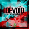 Devoïd - All What I Need (Frogs On Acid) OUT NOW!!!