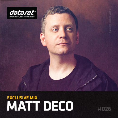 Matt Deco - Dataset Exclusive Mix #026