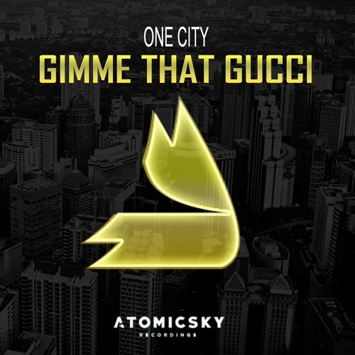 ONE CITY - Gimme That Gucci (PREVIEW)