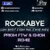 Download Clean Bandit-Rockabye ft.Sean Paul&Anne-Marie(DJ Priom FTW X Emon Remix).mp3 Mp3