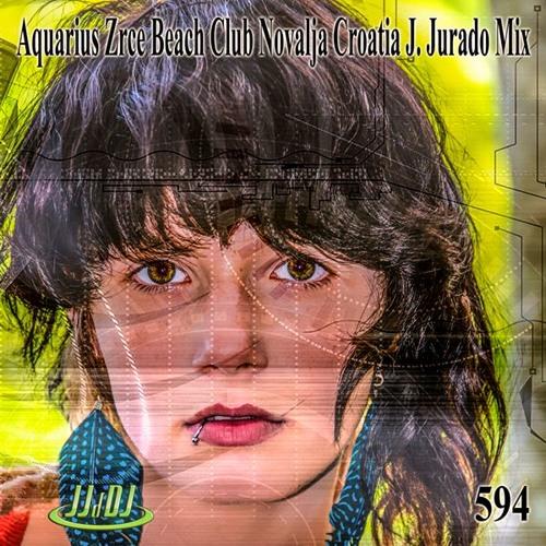 Aquarius Zrce Beach Club Novalja Croatia J. Jurado JJdDJ Mix