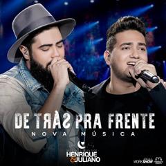 Henrique E Juliano - De Trás Pra Frente (Baixe/Download)