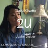 2U - David Guetta ft. Justin Bieber COVER