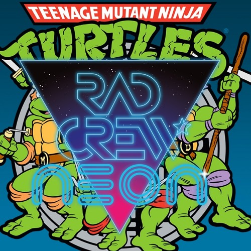 Rad Crew NEON S08E10: Teenage Mutant Ninja Turtles