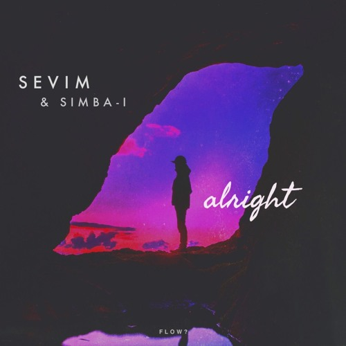 Download Songs Of Simba 2018: Sevim & Simba-i - Alright By Flow?