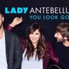 Lady Antebellum You Look Good Mp3
