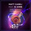 Matt Caseli feat. Si Anne - When The World Is Running Down (Original Mix)