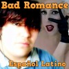 【Cover】Mal amor // Bad Romance Lady Gaga [Audio Español]
