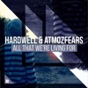 Hardwell & Atmozfears - All That We're Living