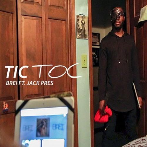 Brei ft Jack Pres - Tic Toc