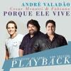 André Valadão Feat. César Menotti e Fabiano - Porque Ele Vive (Playback)