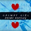 Ed Sheeran - Galway Girl (DR4MX Bootleg / Remix) | Free Download