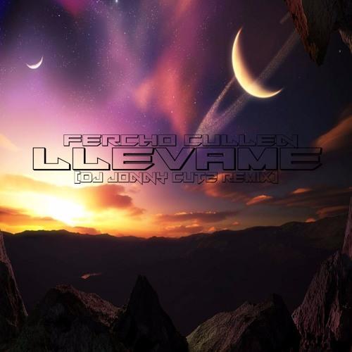 Fercho Cullen - Llevame (DJ Jonny Cutz Remix)Free >>>>> Clic en buy