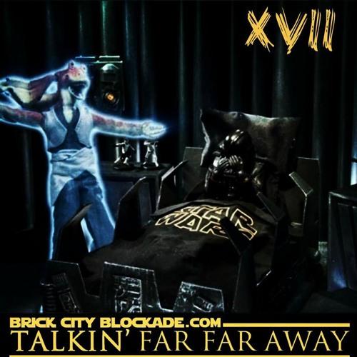 Talkin' Far Far Away XVII