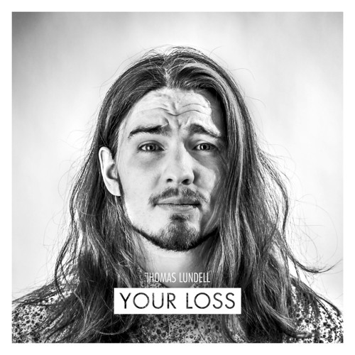 Thomas Lundell - Your Loss (FB365 exclusive)