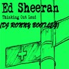 Ed Sheeran - Thinking Out Loud (DJ Ronny Bootleg) Free Download