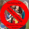 Anti - Bullying Rap: The Remix (feat. Hugo Serinese)