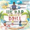 U.K RAP & DRILL (SUMMER 17) MIX BY @DJTICKZZY