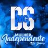 MC DG - Mulher Independente ( DJ JOTAERRY )
