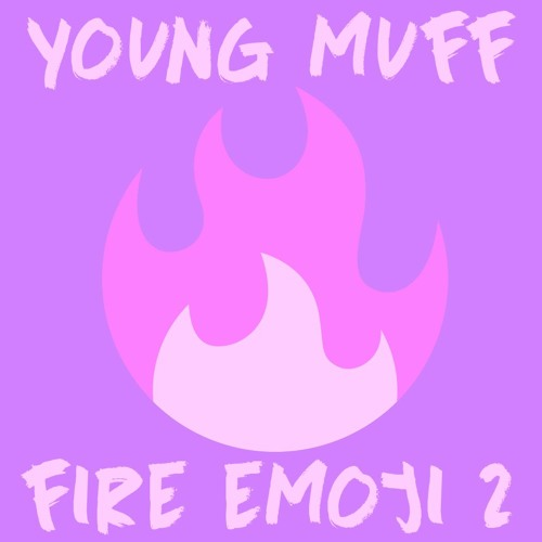 Fire Emoji 2 (Prod  Levant) by Young Muff | Free Listening on SoundCloud