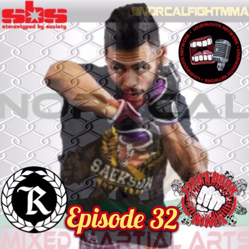 Episode 32: @norcalfightmma Podcast Featuring Danny 'The Realist' Ramirez