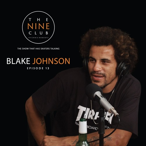 Blake Johnson | Episode 13 - The Nine Club With Chris Roberts