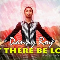 Danny Roy ft Ciza_Let there be love Artwork